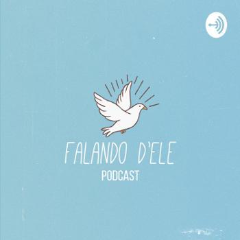 Falando d'Ele Podcast
