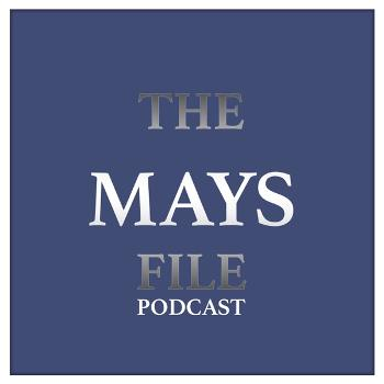 The Mays File Podcast