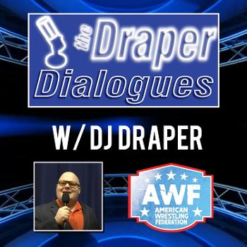AWF Wrestling: the Draper Dialogues