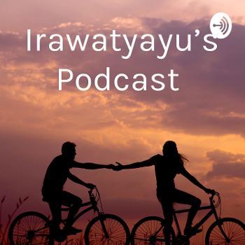 Irawatyayu's Podcast