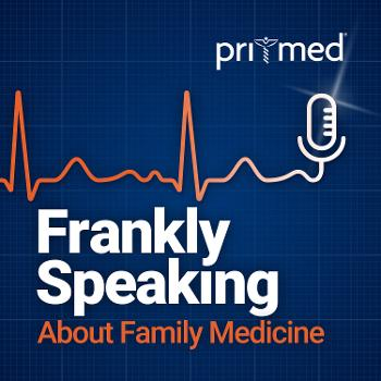 Frankly Speaking About Family Medicine