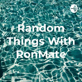 Random Things With RonMate