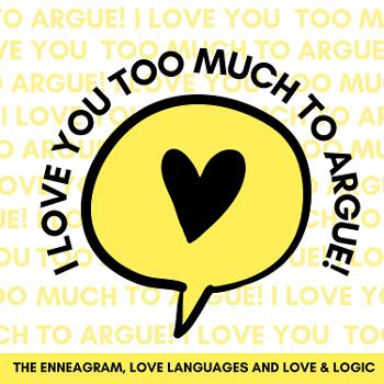 I love you too much to argue!