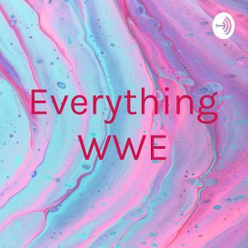 Everything WWE