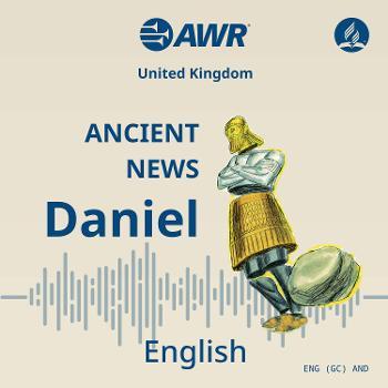 AWR in English - Ancient News – Daniel