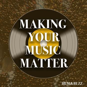 Making Your Music Matter