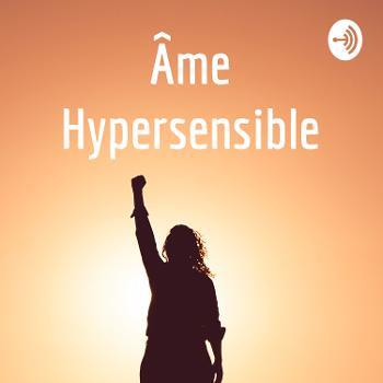 Âme Hypersensible