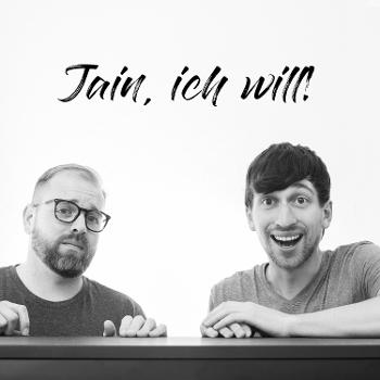 Jain, ich will!