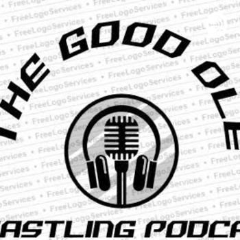 The Good Ole Wrastling Podcast