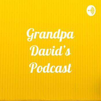 Grandpa David's Podcast