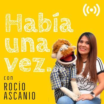 Había una vez... con Rocío Ascanio
