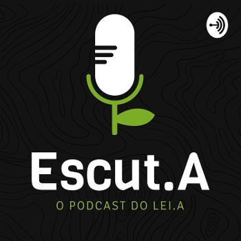 Escut.A   O podcast do Lei.A