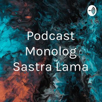 Podcast Monolog Sastra Lama