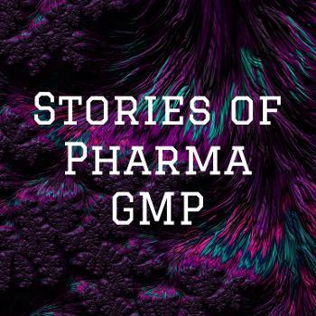 Stories of Pharma GMP