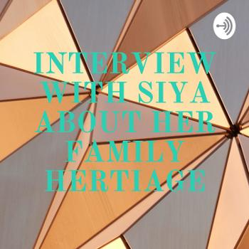 INTERVIEW WITH SIYA ABOUT HER FAMILY HERTIAGE
