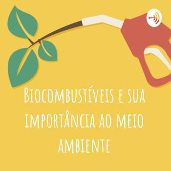 Biocombustíveis e sua importância ao meio ambiente
