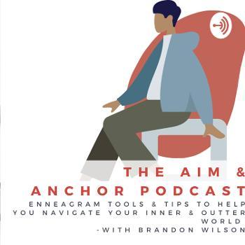 The Aim & Anchor Podcast