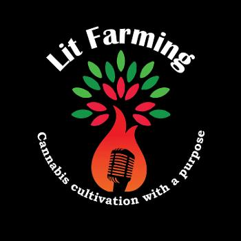Lit Farming: Cannabis cultivation with a purpose