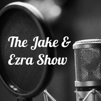 The Jake & Ezra Show