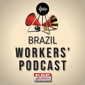 Brazil Worker's Podcast