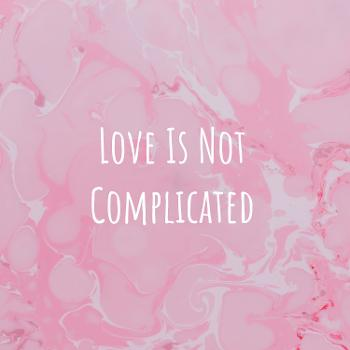 Love Is Not Complicated