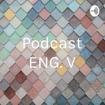 Podcast ENG. V