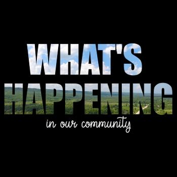 What's Happening - In Our Community