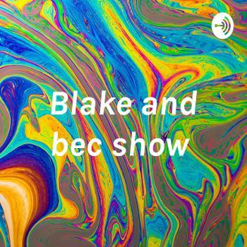 Blake and bec show