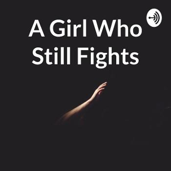 A Girl Who Still Fights