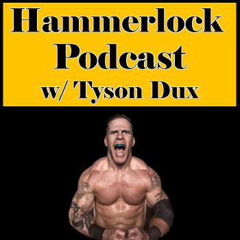Hammerlock Podcast w/ Tyson Dux