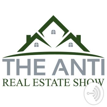 The Anti Real Estate Show