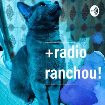 Radio Ranchou!