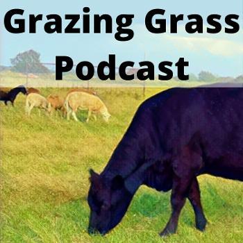 Grazing Grass Podcast
