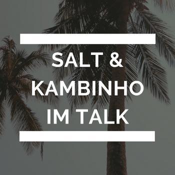 Salt X Kambinho im Talk