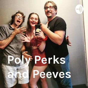 Poly Perks and Peeves