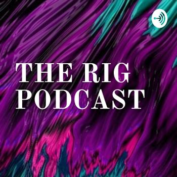 THE RIG PODCAST