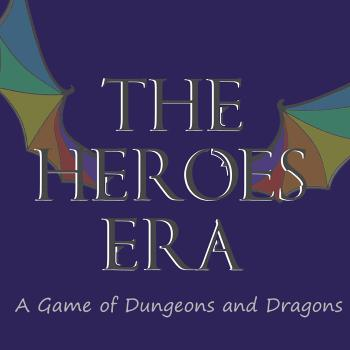 A Game of Dungeons and Dragons - The Heroes Era