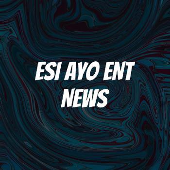 ESI AYO ENT NEWS