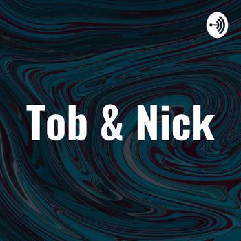 Tob & Nick