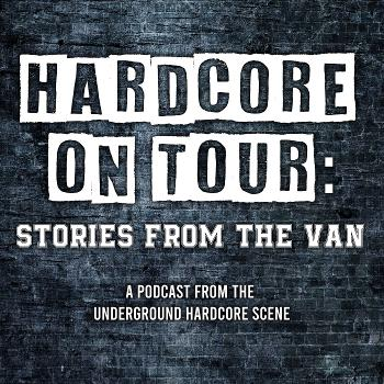 Hardcore On Tour: Stories From The Van