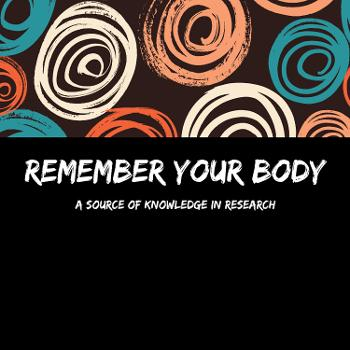 Remember Your Body