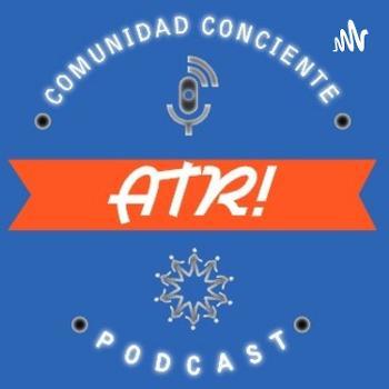 ATR! Comunidad Consciente-Podcast