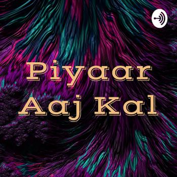 Piyaar Aaj Kal