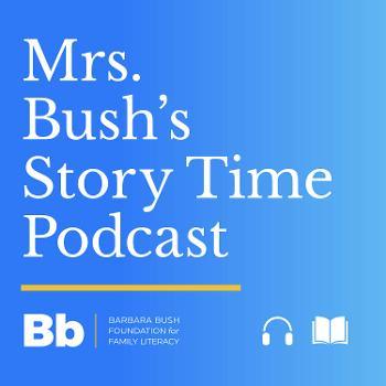 The Mrs. Bush's Story Time Podcast