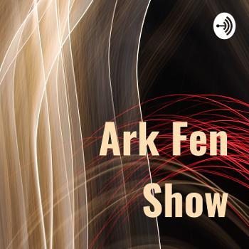 Ark Fen Show