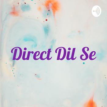 Direct Dil Se