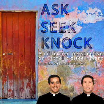 Ask Seek Knock: A millennial perspective on Catholic discernment