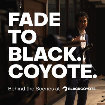 Fade to Black. Coyote.