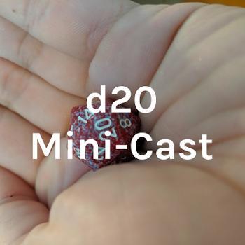 d20 Mini-Cast