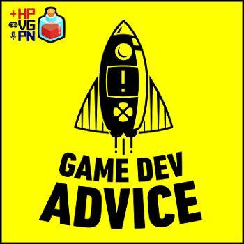 Game Dev Advice: The Game Developer's Podcast